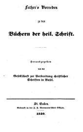 Luther's Vorreden zu den Büchern der heil. Schrift