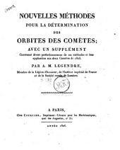 Nouvelles méthodes pour la détermination des orbites des comètes; avec un supplément contenant divers perfectionnements de ces méthodes et leur application aux deux comètes de 1805. Par A. M. Legendre ..