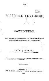 THE POLITICAL TEXT-BOOK OF ENCYCLOPEDIA