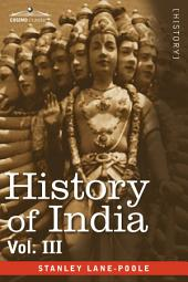 History of India: Mediaeval India from the Mohammedan Conquest to the Reign of Akbar the Great