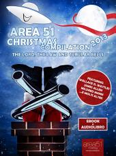 Area 51 Christmas Compilation 2013: The Lord, The Law and Tubular Bells
