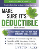 Make Sure It s Deductible  Little Known Tax Tips for Your Canadian Small Business  Fifth Edition