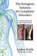 The Ketogenic Solution for Lymphatic Disorders