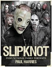 Slipknot: Dysfunctional Family Portraits