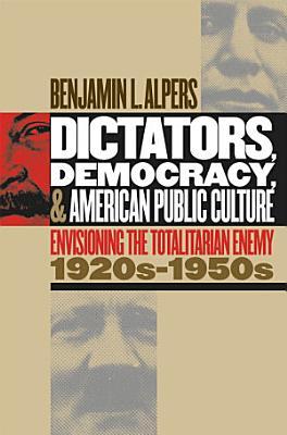 Dictators  Democracy  and American Public Culture PDF