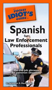 The Pocket Idiot's Guide to Spanish for Law Enforcement Professionals