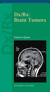 Dx/Rx : Brain Tumors: Brain Tumors