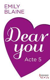 Dear You - Acte 5