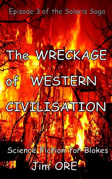 Download The WRECKAGE of WESTERN CIVILISATION Book
