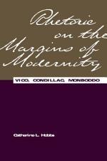 Rhetoric on the Margins of Modernity: Vico, Condillac, Monboddo (Rhetorical Philosophy and Theory)