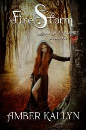 Firestorm: Heart of a Vampire, Book 5