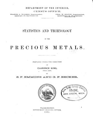 Census Reports Tenth Census  June 1  1880  Statistics and technology of the precious metals