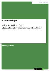 """Adoleszenzfilme. Das """"Freundschaftsverhältnis"""" im Film """"Crazy"""""""