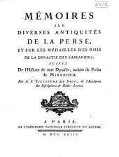 Mémoires sur diverses antiquités de la Perse: et sur les médailles des rois de la dynastie des Sassanides; suivis de l'histoire de cette dynastie