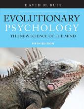 Evolutionary Psychology: The New Science of the Mind, Fifth Edition, Edition 5