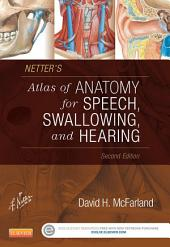 Netter's Atlas of Anatomy for Speech, Swallowing, and Hearing - E-Book: Edition 2