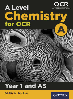 A Level Chemistry for OCR A  Year 1 and AS