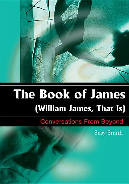 The Book Of James William James That Is