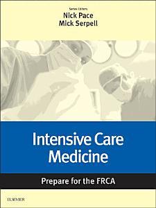 Intensive Care Medicine  Prepare for the FRCA E Book PDF