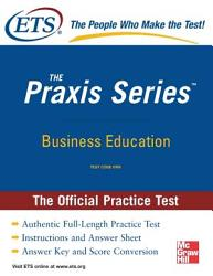 The Praxis Series Official Practice Test Business Education Book PDF