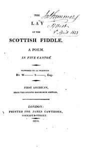 The lay of the Scottish fiddle, supposed to be written by Walter Scott [really by J.K. Paulding]. 1st Amer. ed. [Another] 1st Amer. ed. Supposed to be written by W- S-.