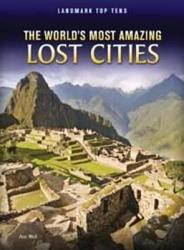 The World S Most Amazing Lost Cities Book PDF