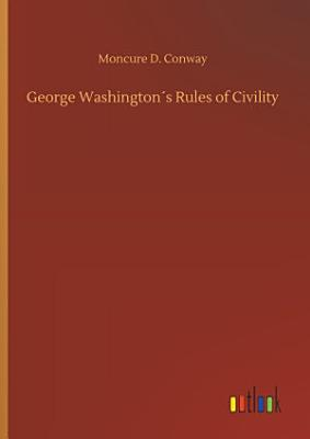 George Washington   s Rules of Civility