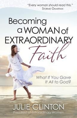 Becoming a Woman of Extraordinary Faith PDF