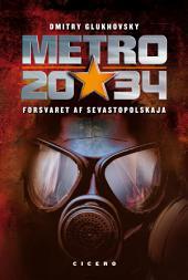 Metro 2034: Forsvaret af Sevastopolskaja