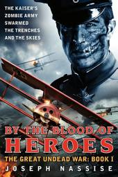 By the Blood of Heroes: The Great Undead War: