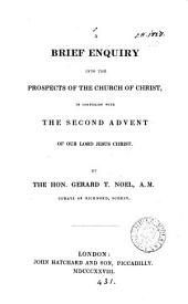 A brief enquiry into the prospects of the Church of Christ, in connexion with the second advent of our Lord Jesus Christ