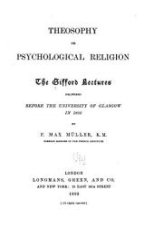 Theosophy Or Psychological Religion: The Gifford Lectures Delivered Before the University of Glasgow in 1892