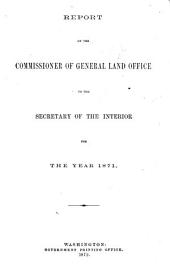 Annual Report, Commissioner of the General Land Office to the Secretary of the Interior for Fiscal Year Ended ...: 1870-1871