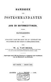 Handboek voor postkommandanten op Java en buitenbezittingen, tevens handleiding voor aspiranten naar den rang van 2den luitenant der infanterie bij het leger in Ne^erlandsch-Indië