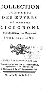 Collection complete des oeuvres de madame Riccoboni: Volume 7
