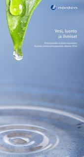 Vesi, luonto ja ihmiset: Pohjoismaiden ministerineuvoston Suomen puheenjohtajakauden ohjelma 2016