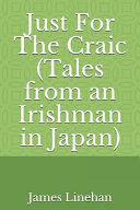 Just for the Craic  Tales from an Irishman in Japan