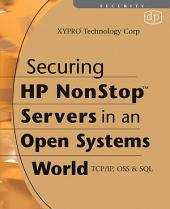 Securing HP NonStop Servers in an Open Systems World: TCP/IP, OSS and SQL