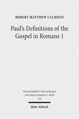 Paul s Definitions of the Gospel in Romans 1