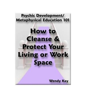 How to Cleanse and Protect Your Living Work Space