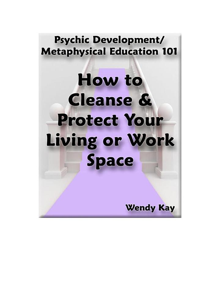 How to Cleanse and Protect Your Living/Work Space