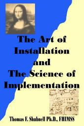 The Art of Installation and the Science of Implementation