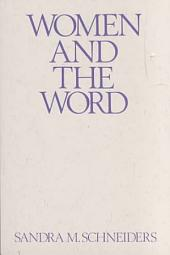 Women and the Word: The Gender of God in the New Testament and the Spirituality of Women