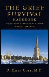 The Grief Survival Handbook: A Guide from Heartache to Healing