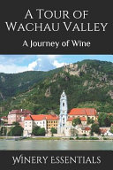 A Tour of Wachau Valley