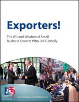 Exporters  The Wit and Wisdom of Small Business Owners Who Sell Globally PDF