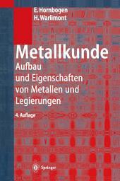 Metallkunde: Aufbau und Eigenschaften von Metallen und Legierungen, Ausgabe 4