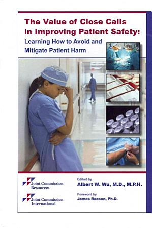 The Value of Close Calls in Improving Patient Safety PDF