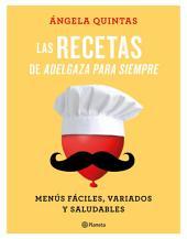 Las recetas de Adelgaza para siempre: Menús fáciles, variados y saludables