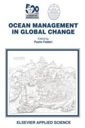 Ocean Management in Global Change: Proceedings of the Conference on Ocean Management in Global Change, Genoa, 22-26 June 1992